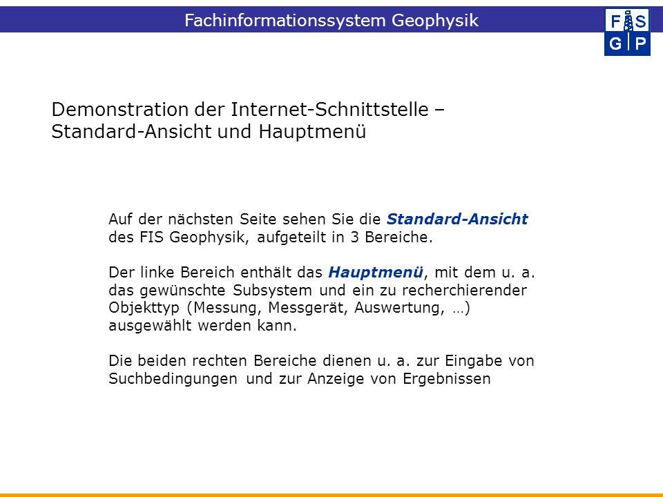 Demonstration der Internet-Schnittstelle – Standard-Ansicht und Hauptmenü Auf der nächsten Seite sehen Sie die Standard-Ansicht des FIS Geophysik, auf