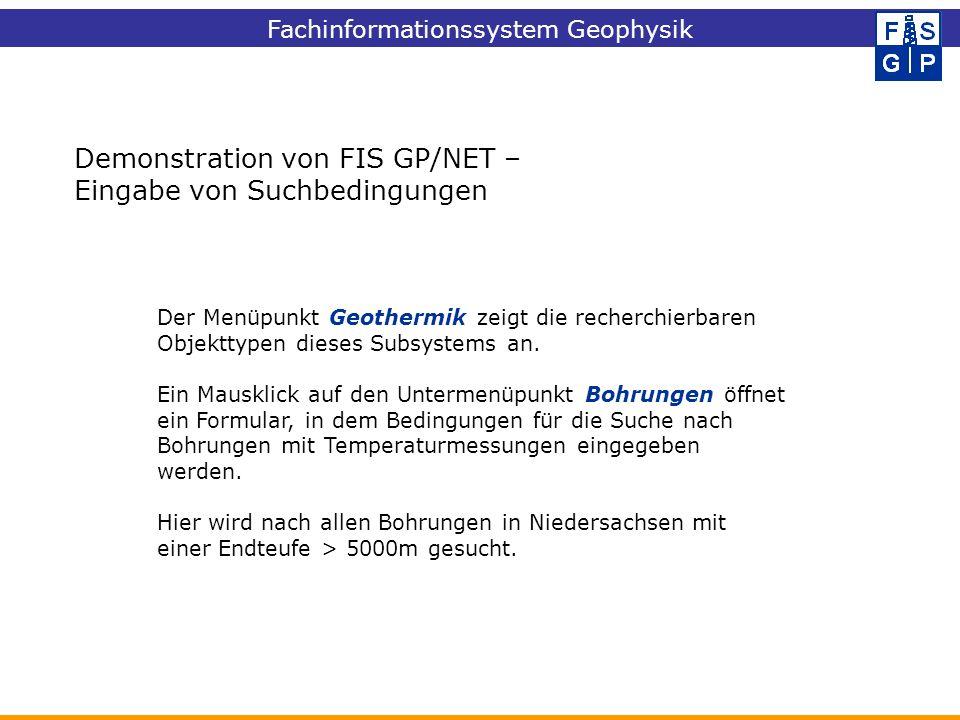 Demonstration von FIS GP/NET – Eingabe von Suchbedingungen Der Menüpunkt Geothermik zeigt die recherchierbaren Objekttypen dieses Subsystems an. Ein M