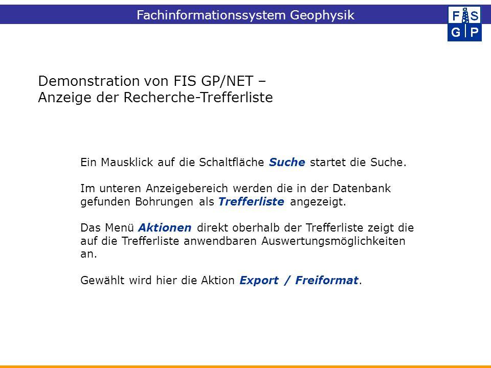 Demonstration von FIS GP/NET – Anzeige der Recherche-Trefferliste Ein Mausklick auf die Schaltfläche Suche startet die Suche. Im unteren Anzeigebereic