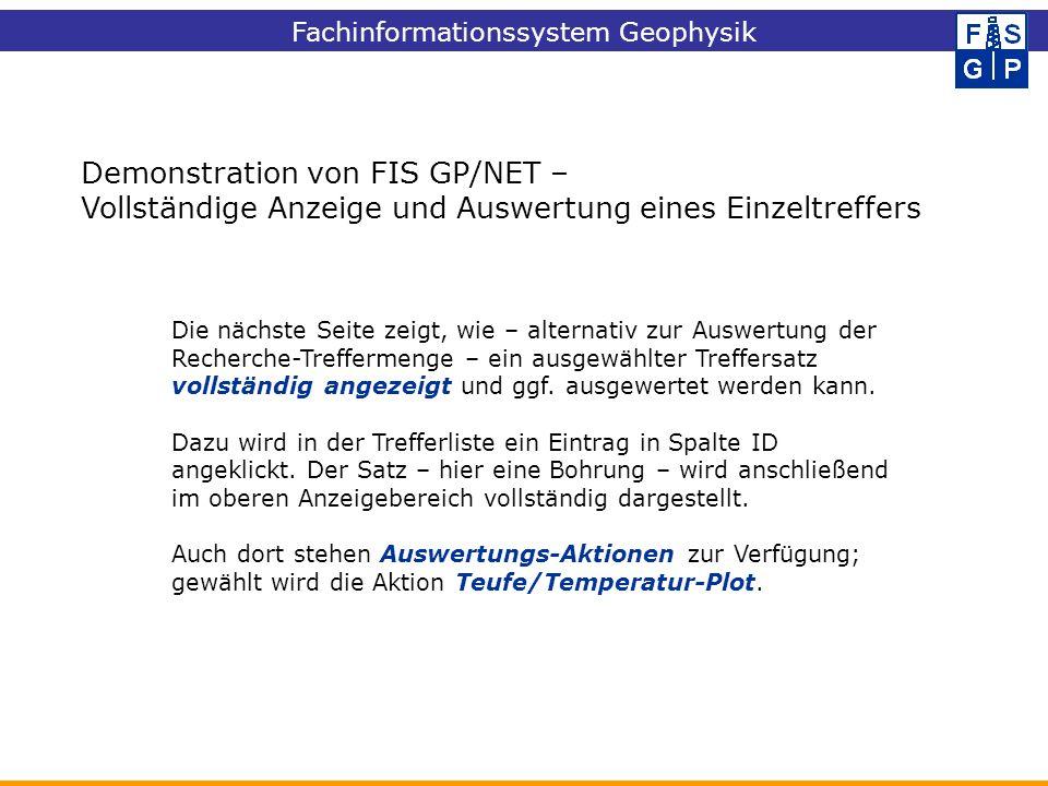 Demonstration von FIS GP/NET – Vollständige Anzeige und Auswertung eines Einzeltreffers Die nächste Seite zeigt, wie – alternativ zur Auswertung der R