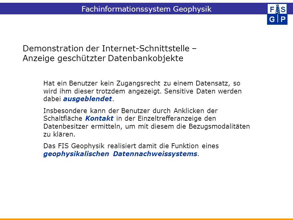 Demonstration der Internet-Schnittstelle – Anzeige geschützter Datenbankobjekte Hat ein Benutzer kein Zugangsrecht zu einem Datensatz, so wird ihm die