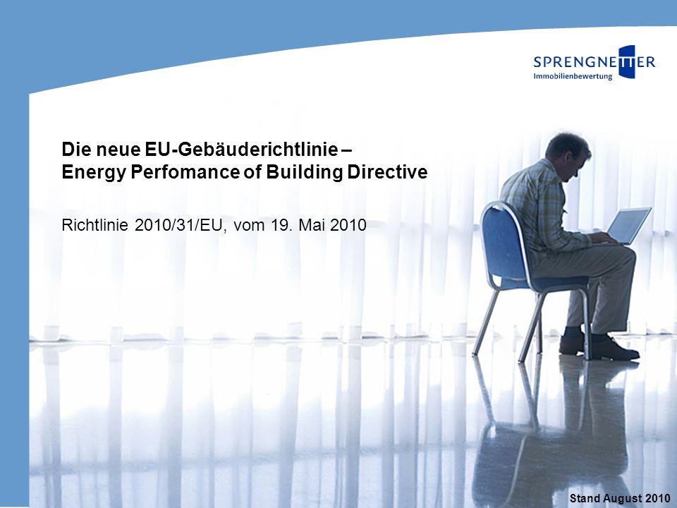 Die neue EU-Gebäuderichtlinie – Energy Perfomance of Building Directive Richtlinie 2010/31/EU, vom 19. Mai 2010 Stand August 2010