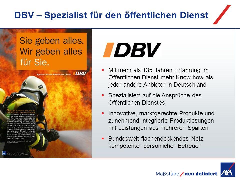 DBV – Spezialist für den öffentlichen Dienst Mit mehr als 135 Jahren Erfahrung im Öffentlichen Dienst mehr Know-how als jeder andere Anbieter in Deuts