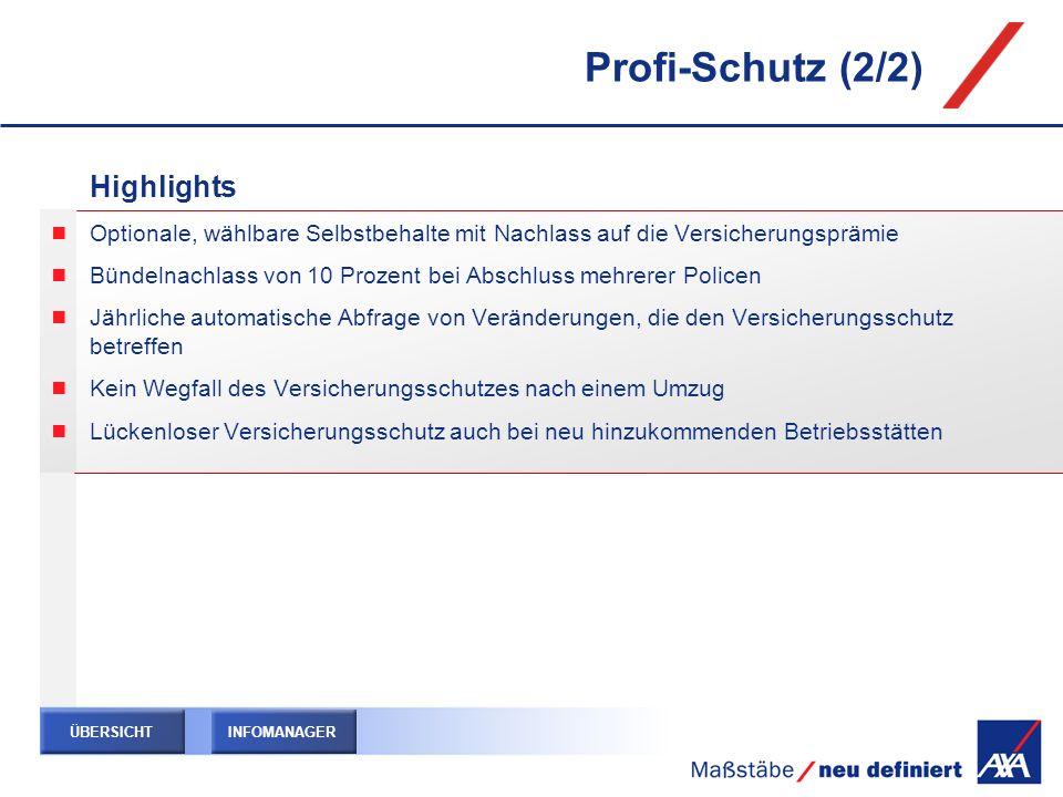 Profi-Schutz (2/2) Highlights Optionale, wählbare Selbstbehalte mit Nachlass auf die Versicherungsprämie Bündelnachlass von 10 Prozent bei Abschluss m