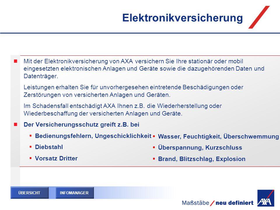 Elektronikversicherung Mit der Elektronikversicherung von AXA versichern Sie Ihre stationär oder mobil eingesetzten elektronischen Anlagen und Geräte