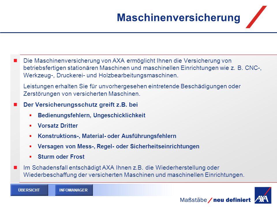 Maschinenversicherung Die Maschinenversicherung von AXA ermöglicht Ihnen die Versicherung von betriebsfertigen stationären Maschinen und maschinellen