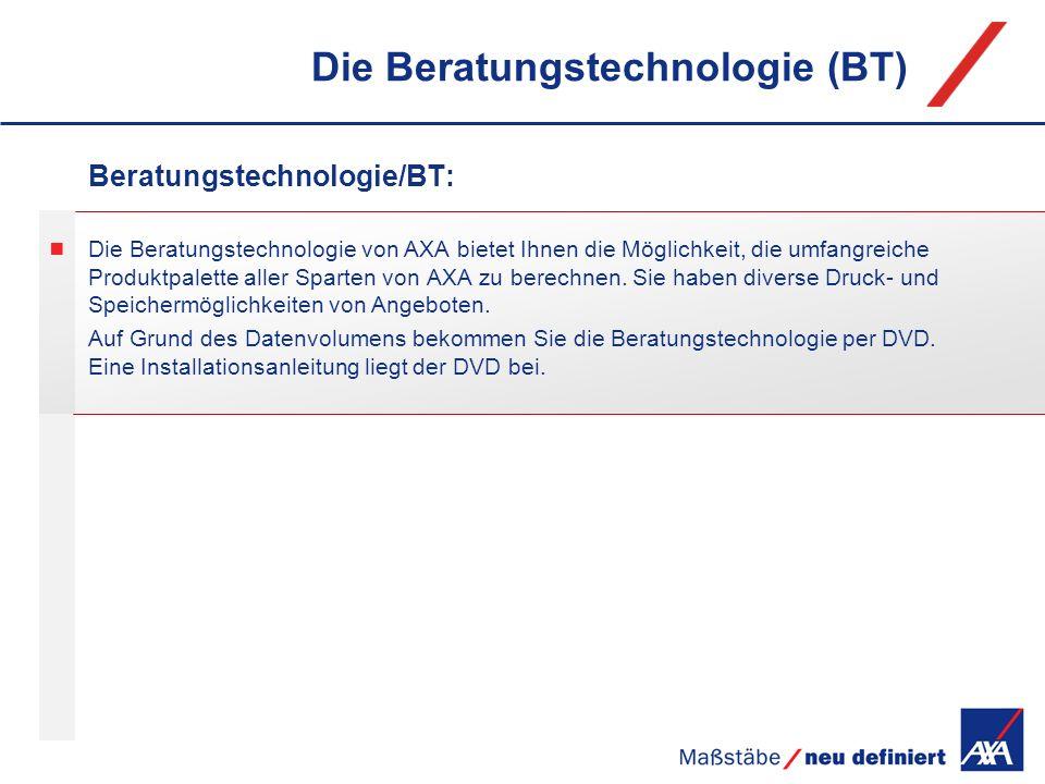 Die Beratungstechnologie (BT) Beratungstechnologie/BT: Die Beratungstechnologie von AXA bietet Ihnen die Möglichkeit, die umfangreiche Produktpalette