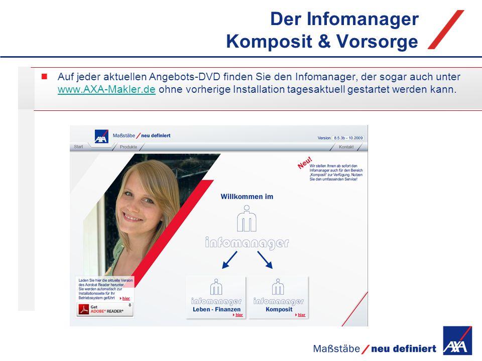 Der Infomanager Komposit & Vorsorge Auf jeder aktuellen Angebots-DVD finden Sie den Infomanager, der sogar auch unter www.AXA-Makler.dewww.AXA-Makler.