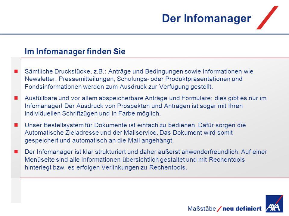 Der Infomanager Im Infomanager finden Sie Sämtliche Druckstücke, z.B.: Anträge und Bedingungen sowie Informationen wie Newsletter, Pressemitteilungen,