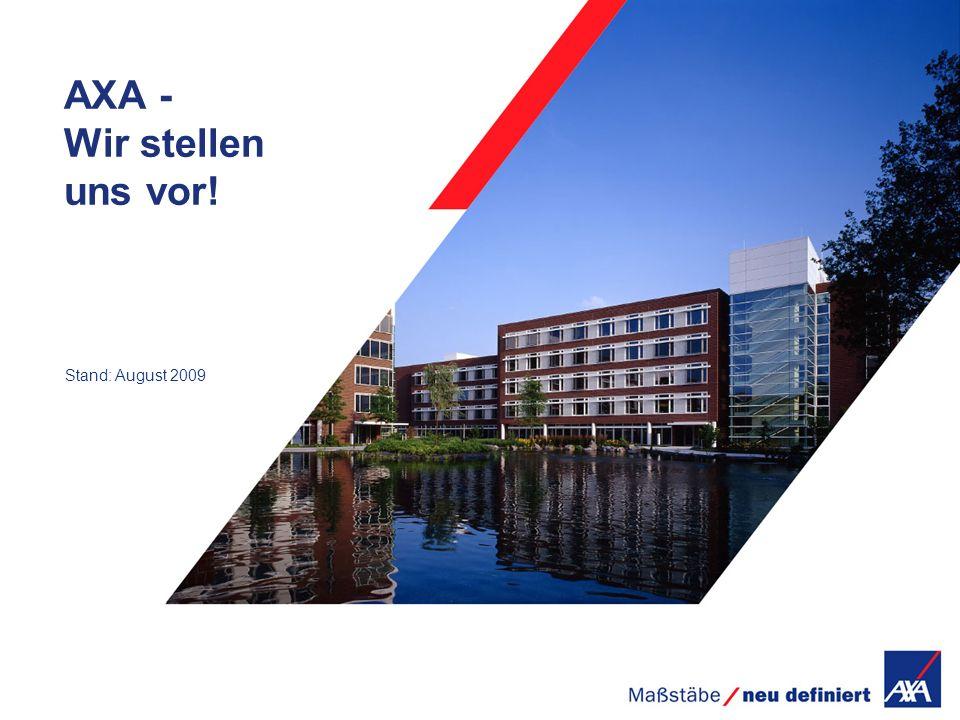 17.02.2014 Gesellschaft - Name Seite 81 AXA - Wir stellen uns vor! Stand: August 2009