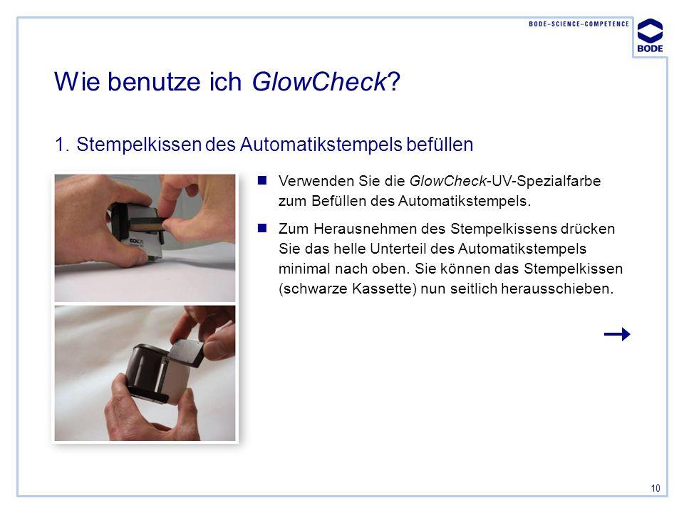 10 Verwenden Sie die GlowCheck-UV-Spezialfarbe zum Befüllen des Automatikstempels. Zum Herausnehmen des Stempelkissens drücken Sie das helle Unterteil
