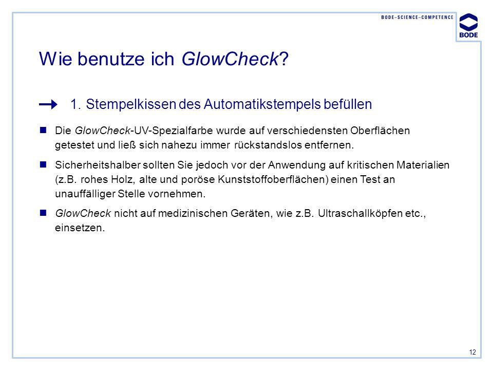 12 Die GlowCheck-UV-Spezialfarbe wurde auf verschiedensten Oberflächen getestet und ließ sich nahezu immer rückstandslos entfernen. Sicherheitshalber