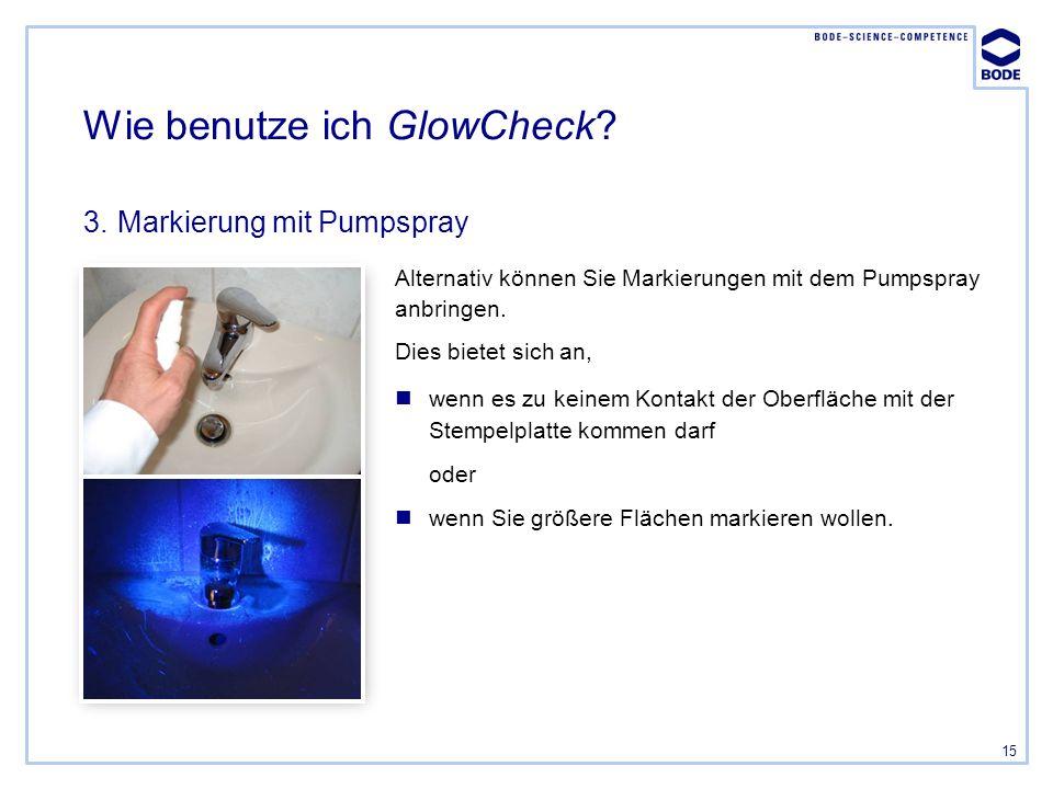 15 Alternativ können Sie Markierungen mit dem Pumpspray anbringen. Dies bietet sich an, Wie benutze ich GlowCheck? 3.Markierung mit Pumpspray wenn es