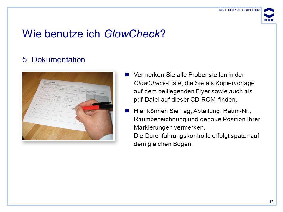 17 Vermerken Sie alle Probenstellen in der GlowCheck-Liste, die Sie als Kopiervorlage auf dem beiliegenden Flyer sowie auch als pdf-Datei auf dieser C