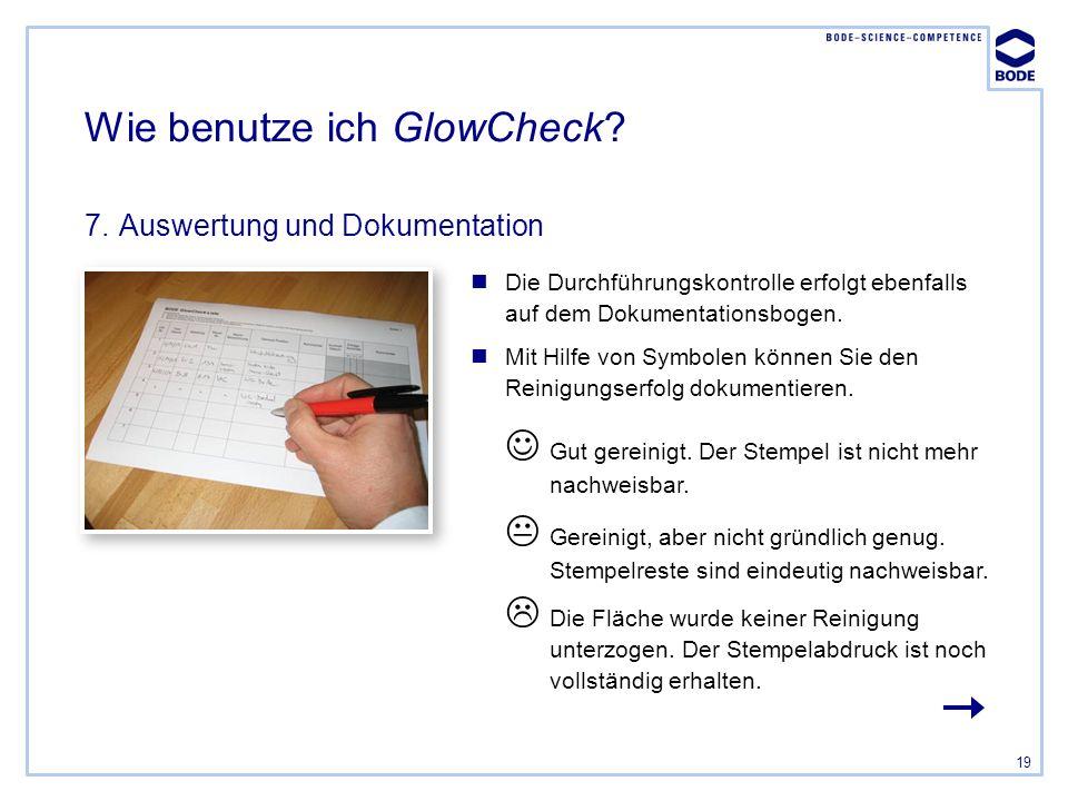 19 Die Durchführungskontrolle erfolgt ebenfalls auf dem Dokumentationsbogen. Mit Hilfe von Symbolen können Sie den Reinigungserfolg dokumentieren. Wie