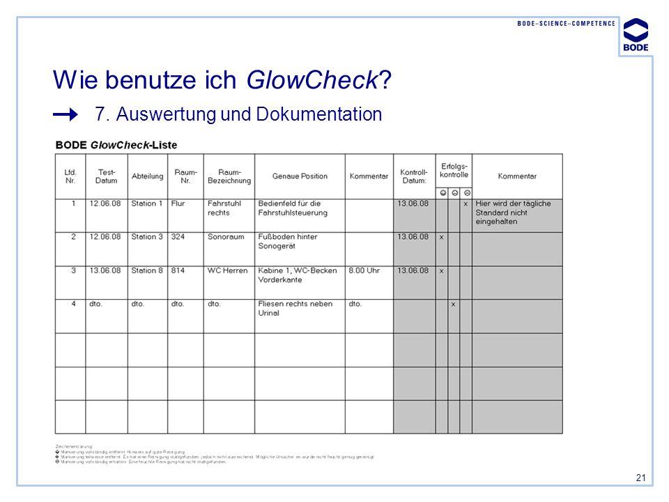 21 Wie benutze ich GlowCheck? 7.Auswertung und Dokumentation
