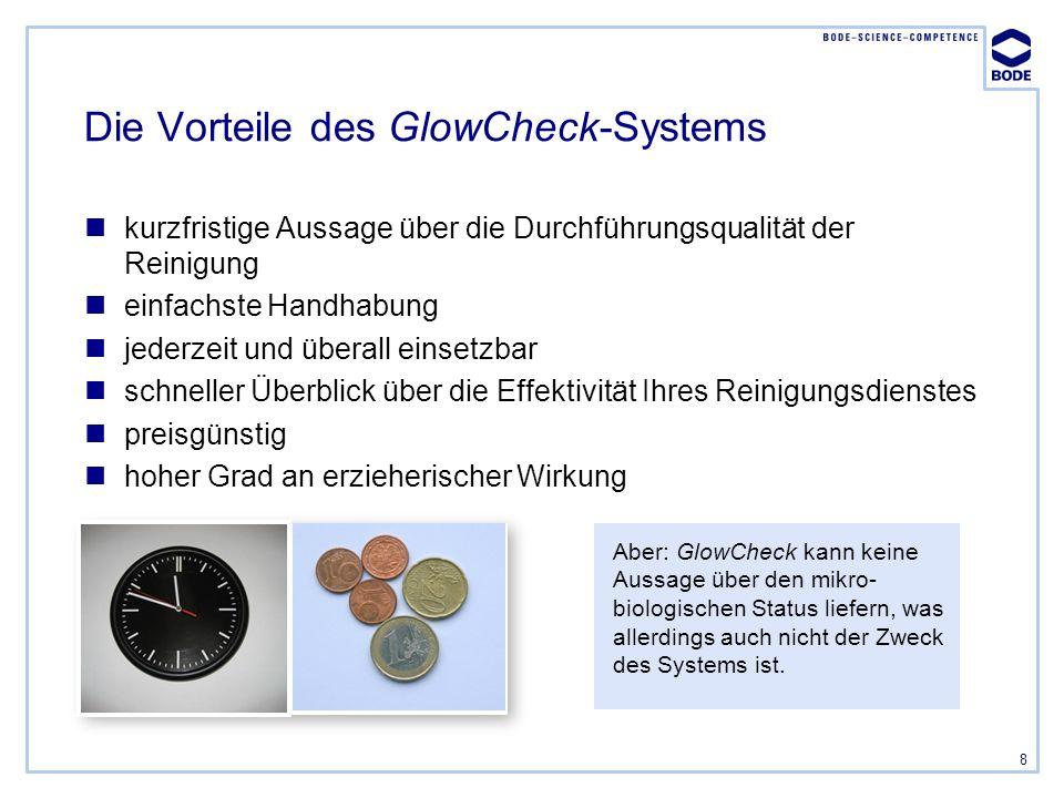 8 Die Vorteile des GlowCheck-Systems kurzfristige Aussage über die Durchführungsqualität der Reinigung einfachste Handhabung jederzeit und überall ein