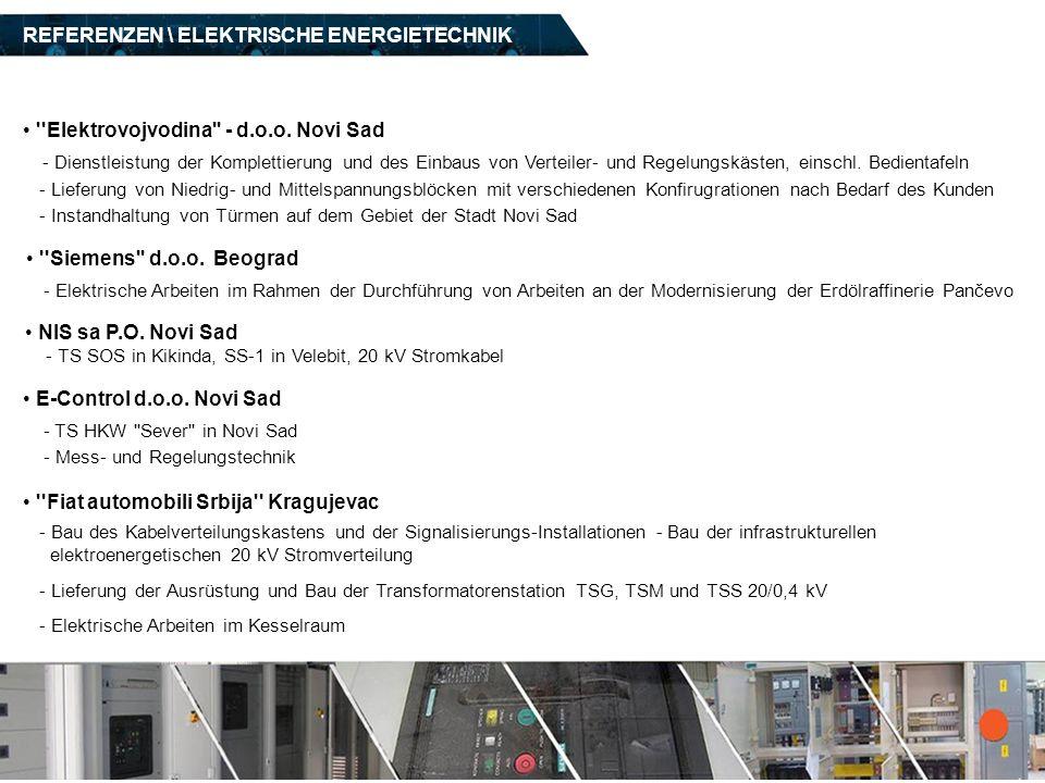 - Dienstleistung der Komplettierung und des Einbaus von Verteiler- und Regelungskästen, einschl. Bedientafeln ''Elektrovojvodina'' - d.o.o. Novi Sad -