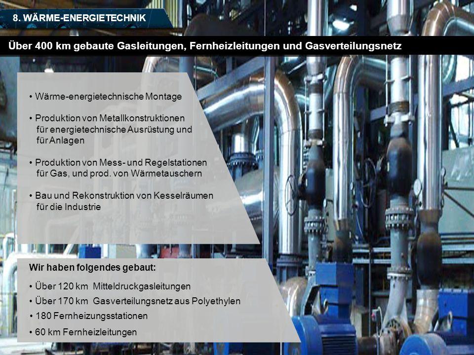 8. WÄRME-ENERGIETECHNIK Wärme-energietechnische Montage Produktion von Metallkonstruktionen für energietechnische Ausrüstung und für Anlagen Produktio