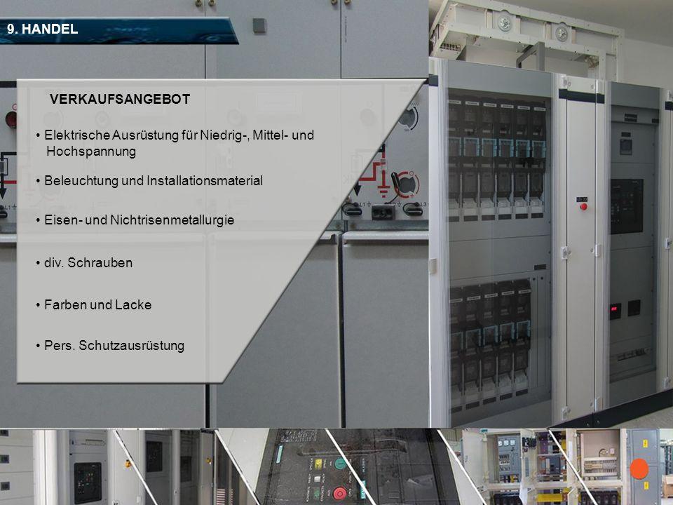 9. HANDEL Elektrische Ausrüstung für Niedrig-, Mittel- und Hochspannung VERKAUFSANGEBOT Beleuchtung und Installationsmaterial Eisen- und Nichtrisenmet