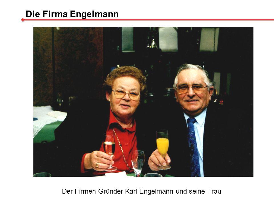 Die Firma Engelmann Seit 1974 arbeitet die Tochter, Frau Erna Deinert und seit 1978 auch der Sohn, Herr Karl-Heinz Engelmann im Unternehmen mit.