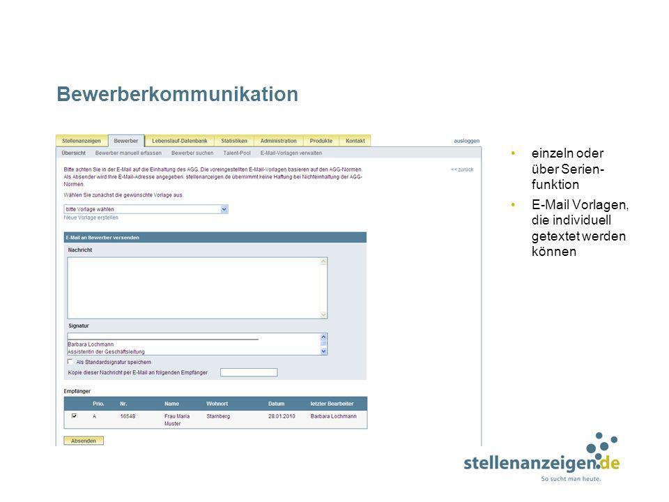Bewerberkommunikation einzeln oder über Serien- funktion E-Mail Vorlagen, die individuell getextet werden können