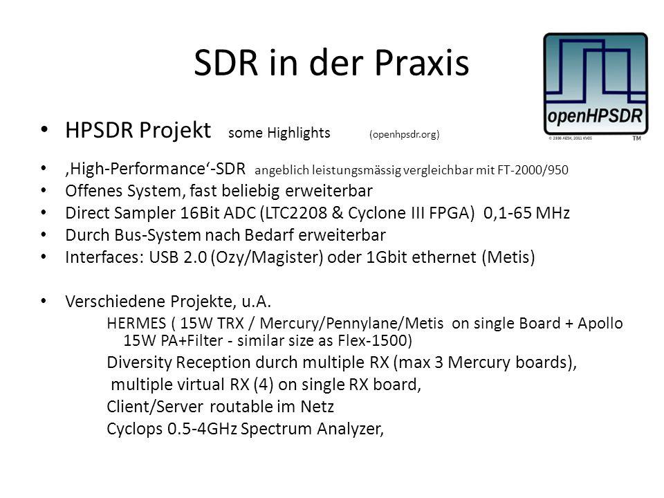 HPSDR Projekt some Highlights (openhpsdr.org) High-Performance-SDR angeblich leistungsmässig vergleichbar mit FT-2000/950 Offenes System, fast beliebig erweiterbar Direct Sampler 16Bit ADC (LTC2208 & Cyclone III FPGA) 0,1-65 MHz Durch Bus-System nach Bedarf erweiterbar Interfaces: USB 2.0 (Ozy/Magister) oder 1Gbit ethernet (Metis) Verschiedene Projekte, u.A.