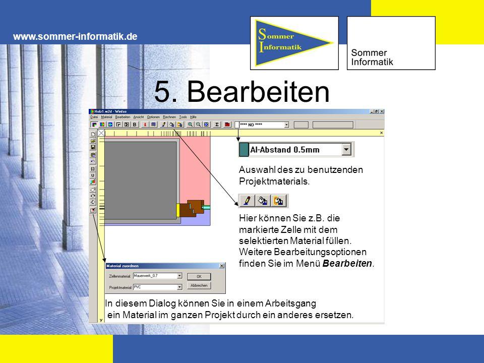 www.sommer-informatik.de 5. Bearbeiten Hier können Sie z.B. die markierte Zelle mit dem selektierten Material füllen. Weitere Bearbeitungsoptionen fin