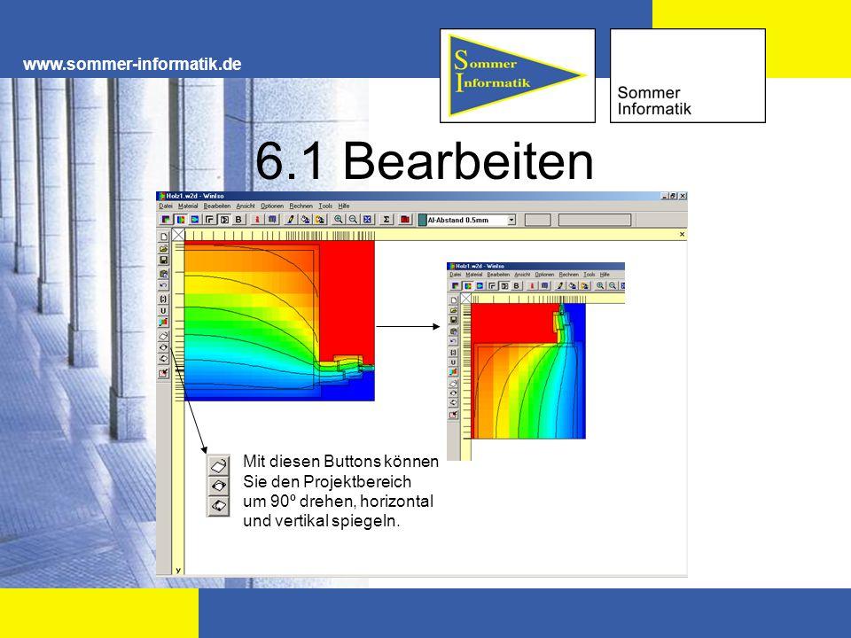 www.sommer-informatik.de 6.1 Bearbeiten Mit diesen Buttons können Sie den Projektbereich um 90º drehen, horizontal und vertikal spiegeln.