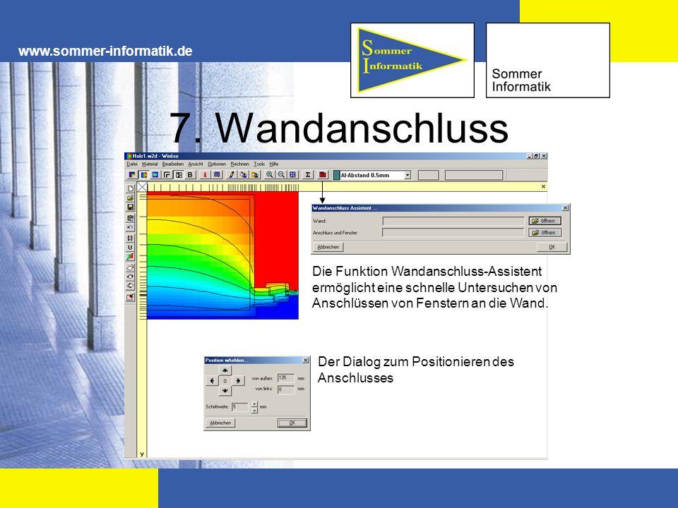 www.sommer-informatik.de 7. Wandanschluss Die Funktion Wandanschluss-Assistent ermöglicht eine schnelle Untersuchen von Anschlüssen von Fenstern an di
