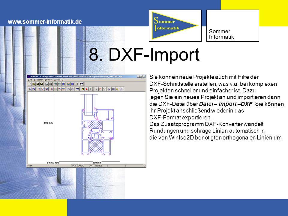 www.sommer-informatik.de 8. DXF-Import Sie können neue Projekte auch mit Hilfe der DXF-Schnittstelle erstellen, was v.a. bei komplexen Projekten schne