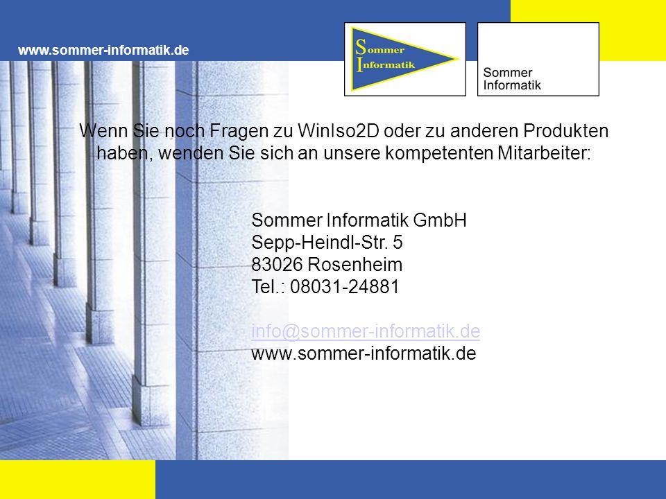 www.sommer-informatik.de Wenn Sie noch Fragen zu WinIso2D oder zu anderen Produkten haben, wenden Sie sich an unsere kompetenten Mitarbeiter: Sommer I