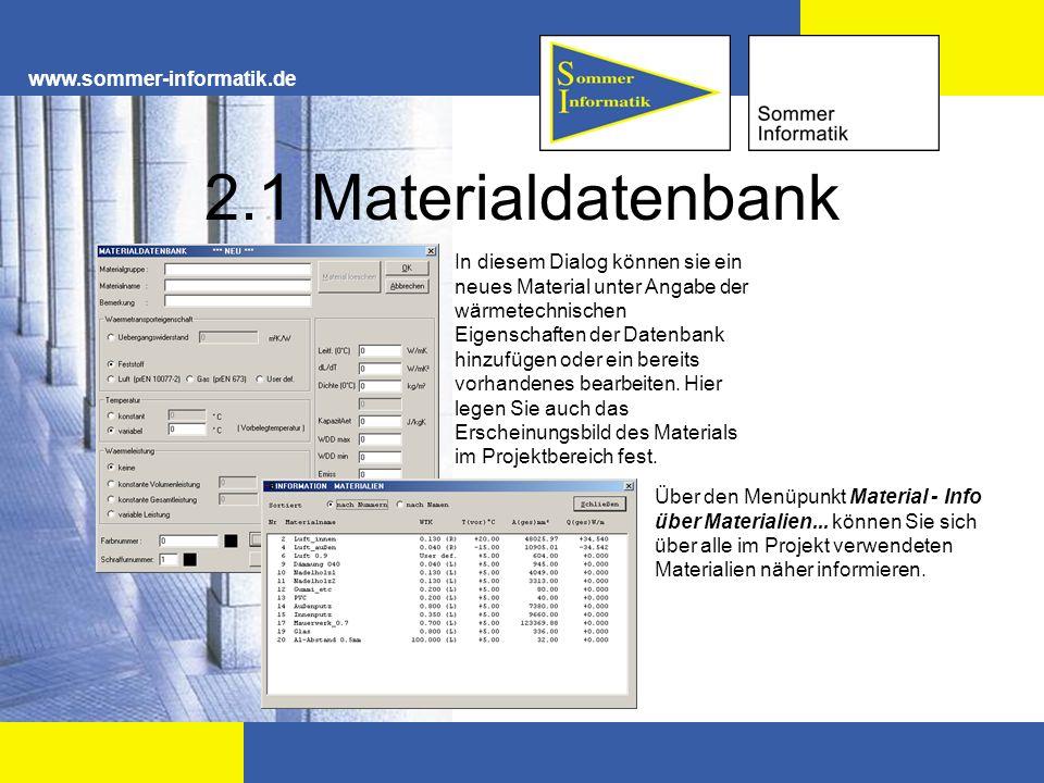 www.sommer-informatik.de 2.1 Materialdatenbank In diesem Dialog können sie ein neues Material unter Angabe der wärmetechnischen Eigenschaften der Date