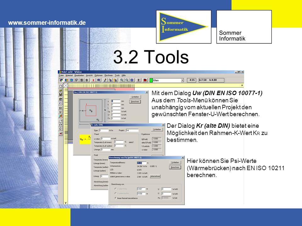 www.sommer-informatik.de 3.2 Tools Der Dialog Kr (alte DIN) bietet eine Möglichkeit den Rahmen-K-Wert K R zu bestimmen. Mit dem Dialog Uw (DIN EN ISO