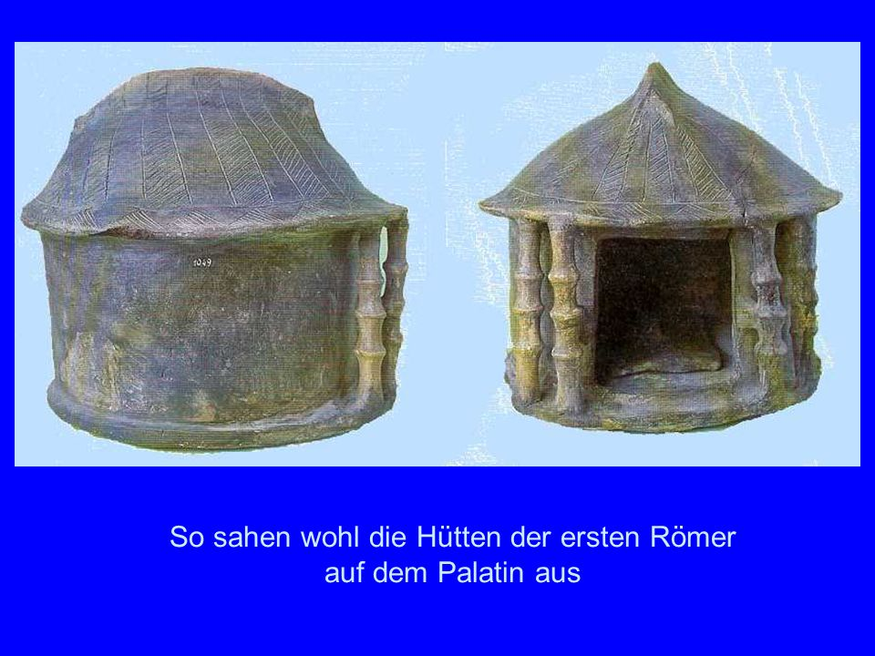 Palatin Hütten So sahen wohl die Hütten der ersten Römer auf dem Palatin aus