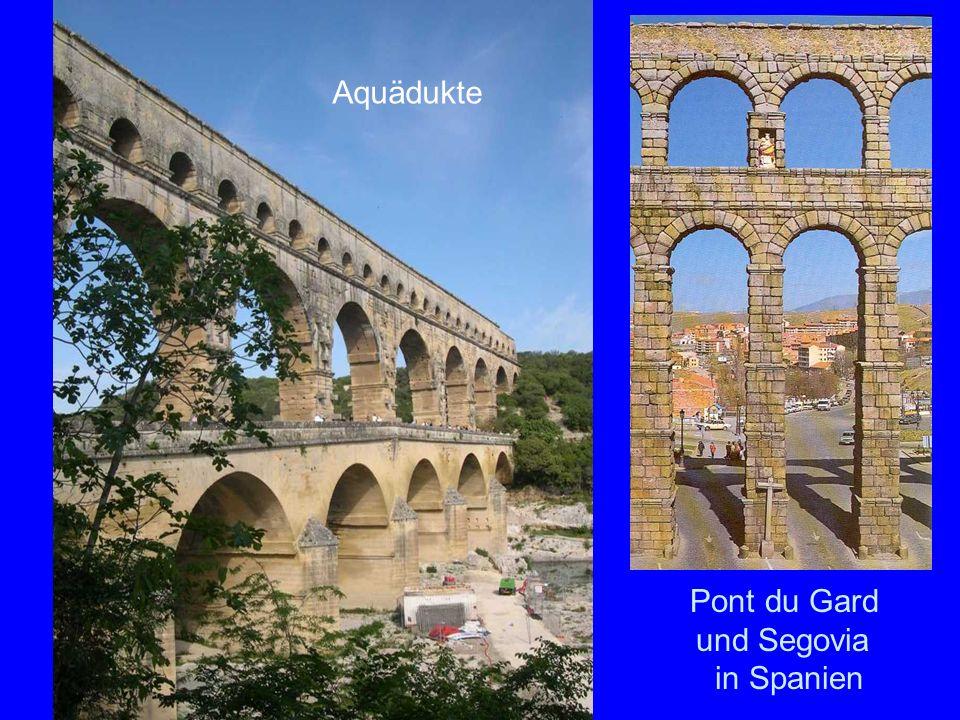 Zivilbauten Pont du Gard und Segovia in Spanien Aquädukte