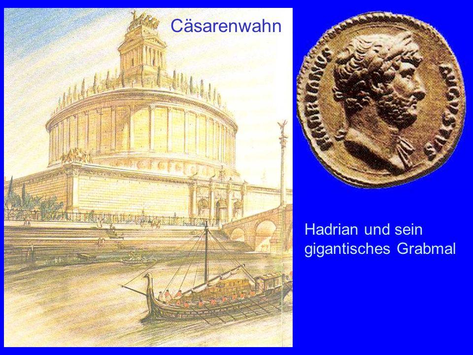 Mausoleum Hadriani Hadrian und sein gigantisches Grabmal Cäsarenwahn