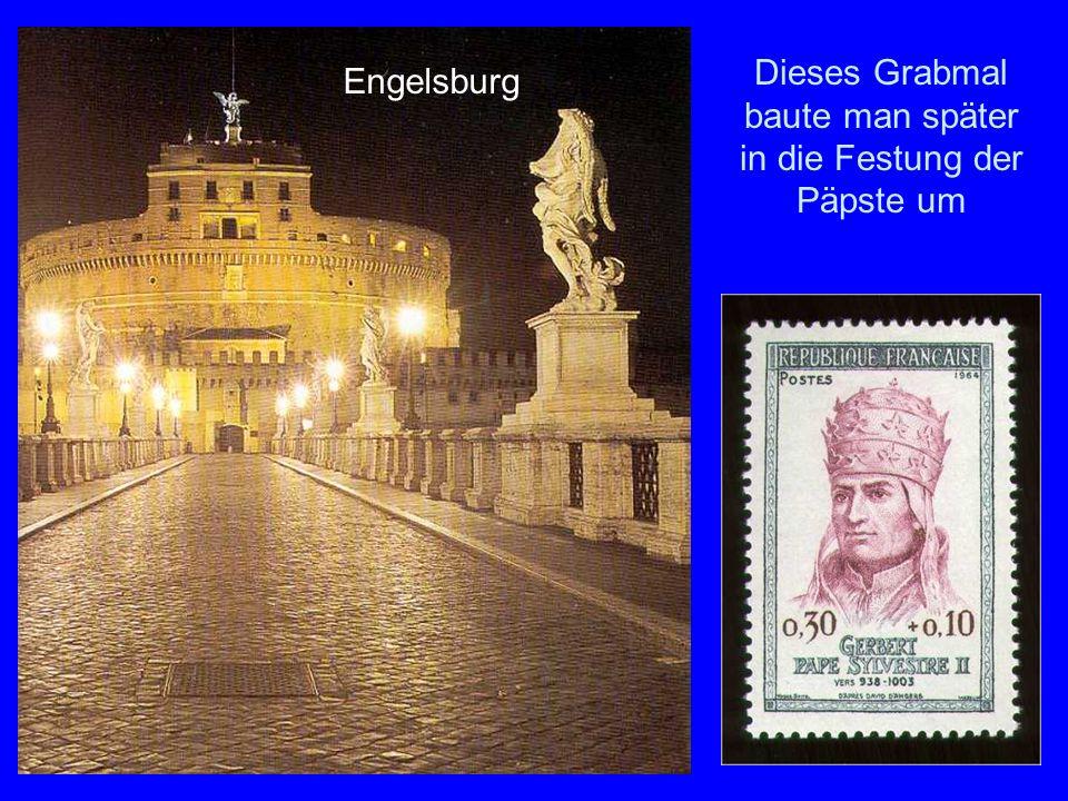 Engelsburg Dieses Grabmal baute man später in die Festung der Päpste um Engelsburg