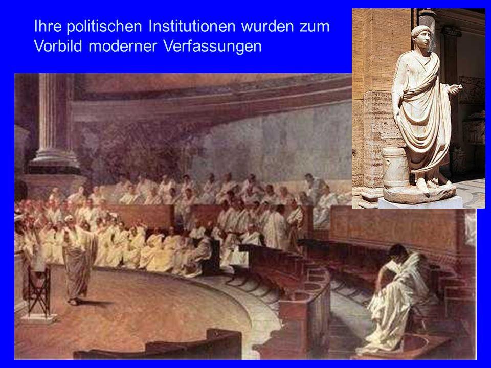 Politik Ihre politischen Institutionen wurden zum Vorbild moderner Verfassungen