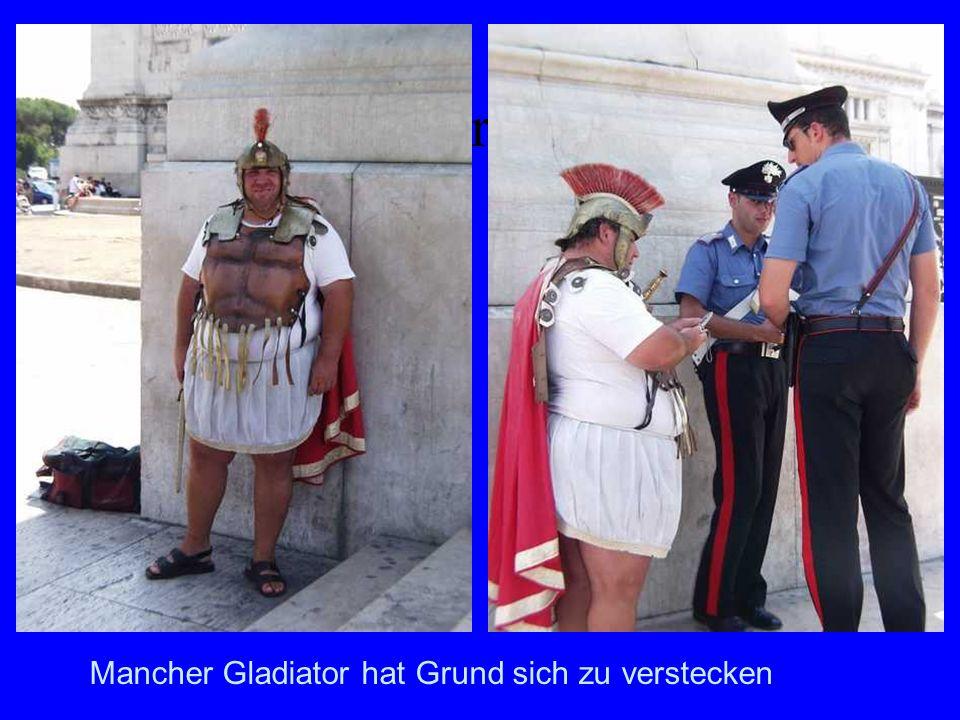 Gladiatoren heute Mancher Gladiator hat Grund sich zu verstecken
