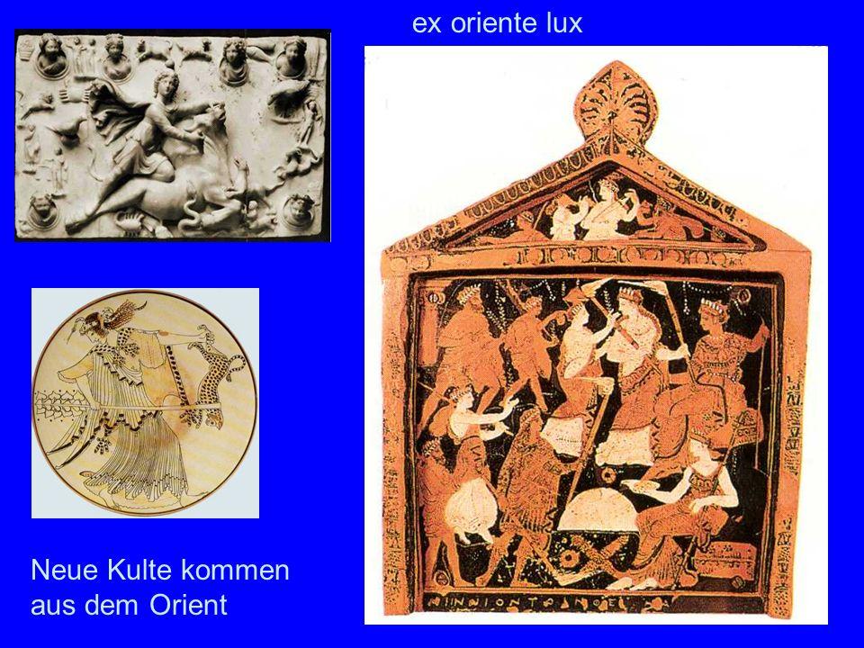 Neu e Kult e Neue Kulte kommen aus dem Orient ex oriente lux