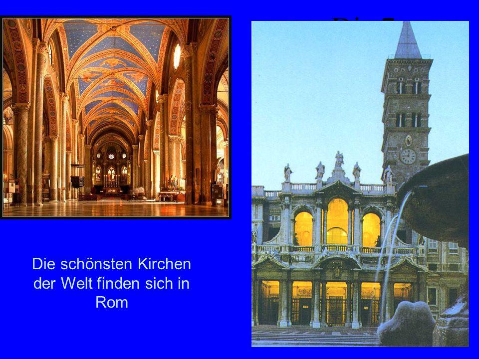 Die 7 Hauptkirche n Die schönsten Kirchen der Welt finden sich in Rom