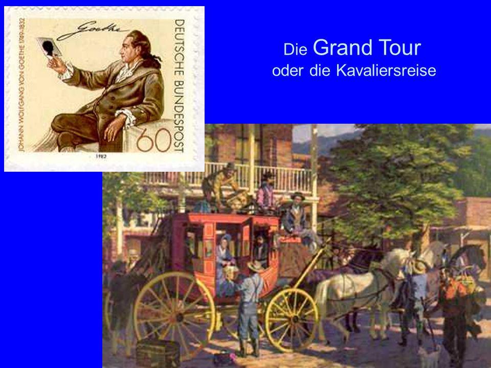 Die Grand Tour oder die Kavaliersreise