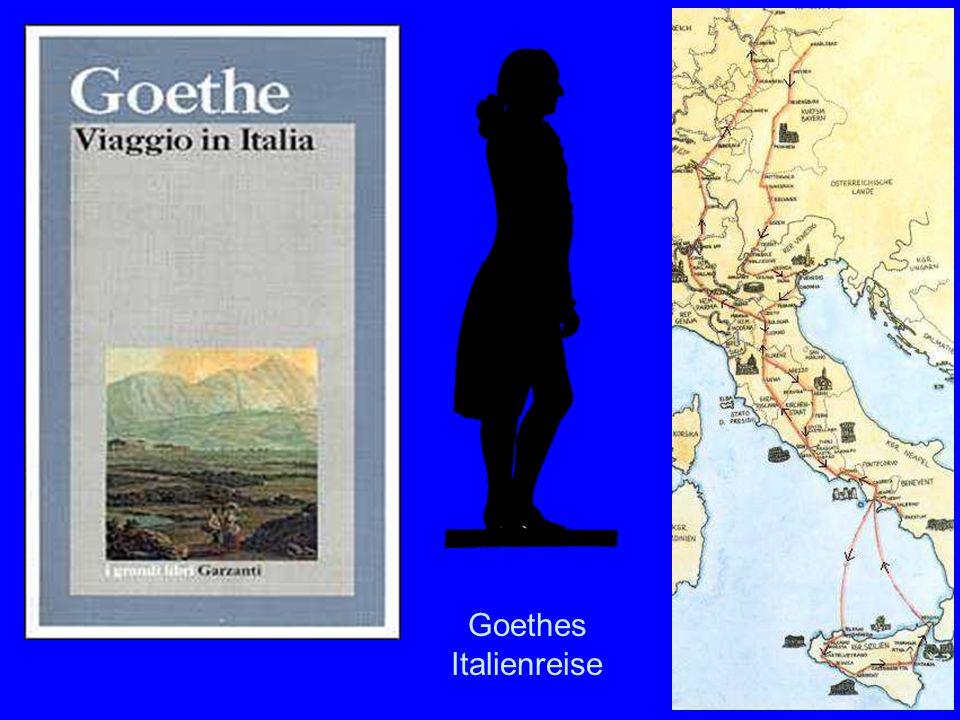 Goethe s Reise Goethes Italienreise
