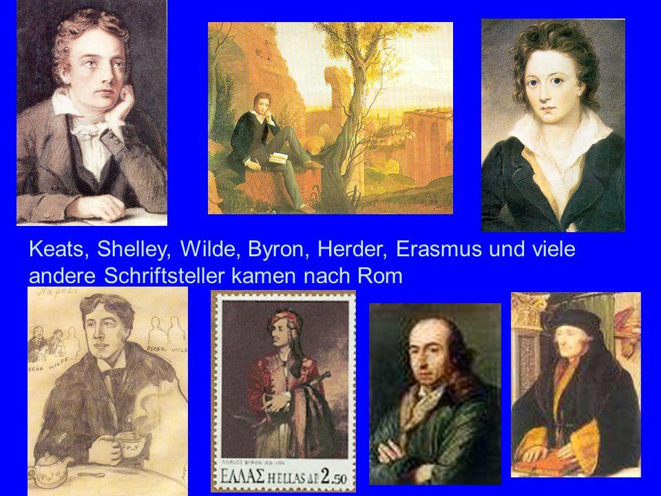 Literat en Keats, Shelley, Wilde, Byron, Herder, Erasmus und viele andere Schriftsteller kamen nach Rom