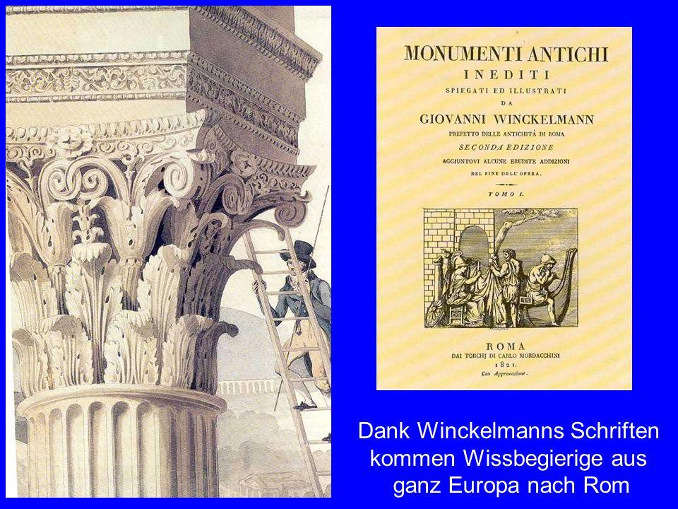 Die Interessierten Dank Winckelmanns Schriften kommen Wissbegierige aus ganz Europa nach Rom