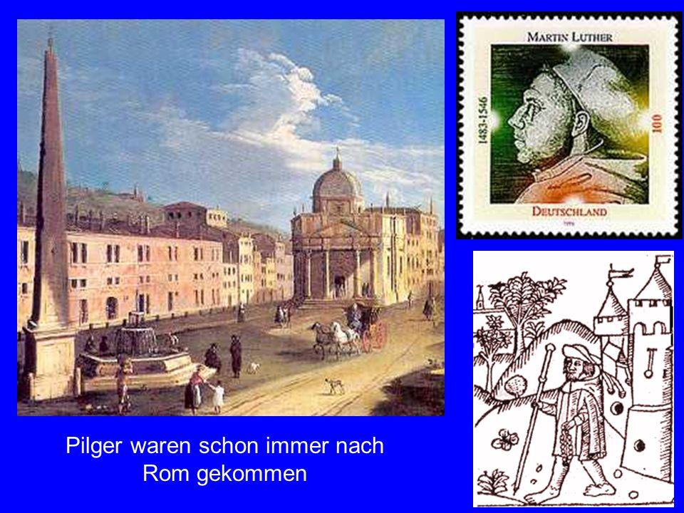 Pilger Pilger waren schon immer nach Rom gekommen