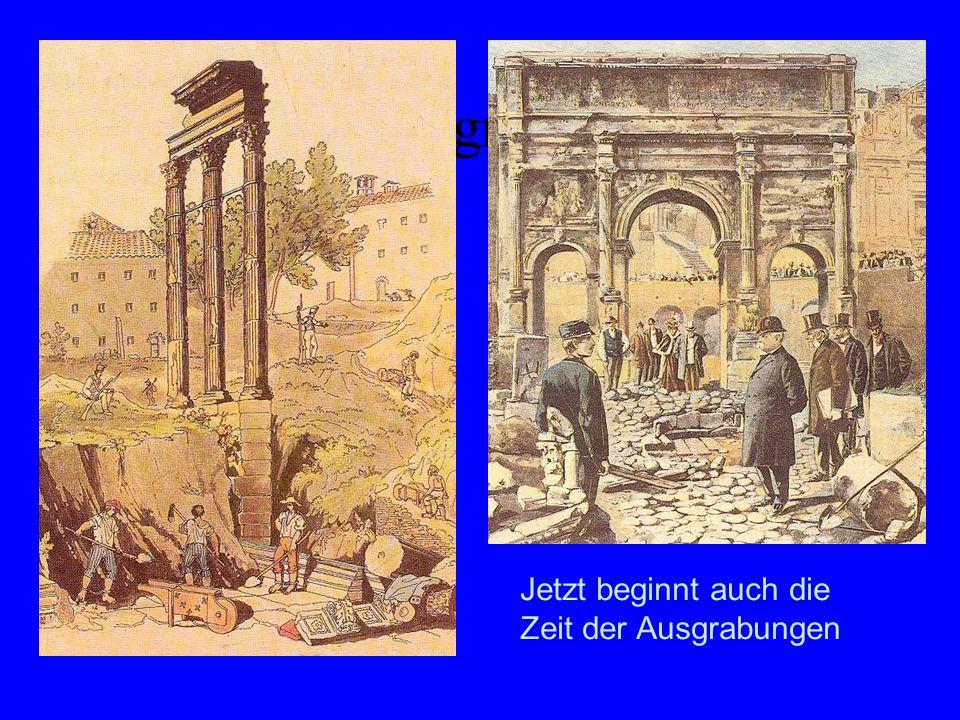Die Ausgrabungen Jetzt beginnt auch die Zeit der Ausgrabungen
