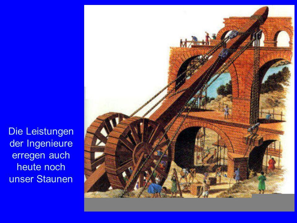 Baukunst Die Leistungen der Ingenieure erregen auch heute noch unser Staunen