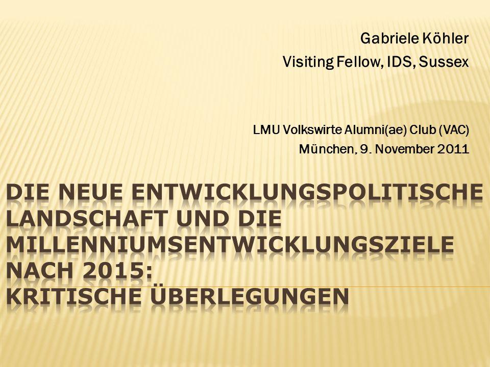 Gabriele Köhler Visiting Fellow, IDS, Sussex LMU Volkswirte Alumni(ae) Club (VAC) München, 9.